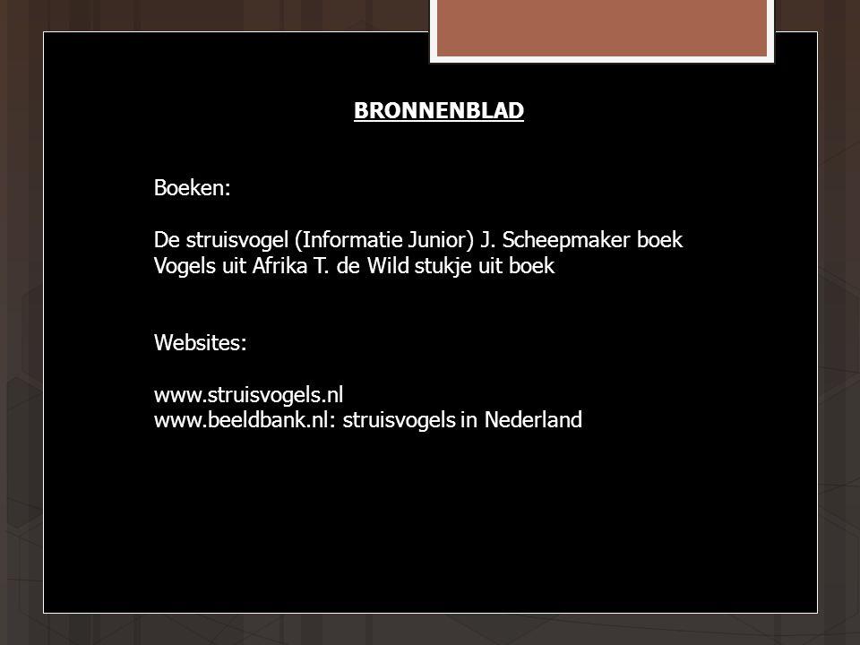BRONNENBLAD Boeken: De struisvogel (Informatie Junior) J. Scheepmaker boek. Vogels uit Afrika T. de Wild stukje uit boek.