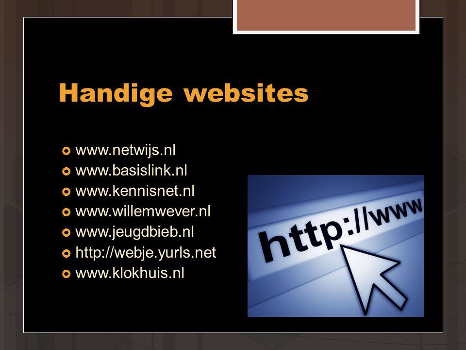 Handige websites www.netwijs.nl www.basislink.nl www.kennisnet.nl