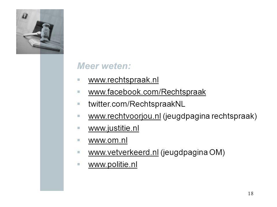 Meer weten: www.rechtspraak.nl www.facebook.com/Rechtspraak