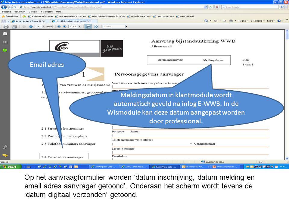 Email adres Meldingsdatum in klantmodule wordt automatisch gevuld na inlog E-WWB. In de Wismodule kan deze datum aangepast worden door professional.