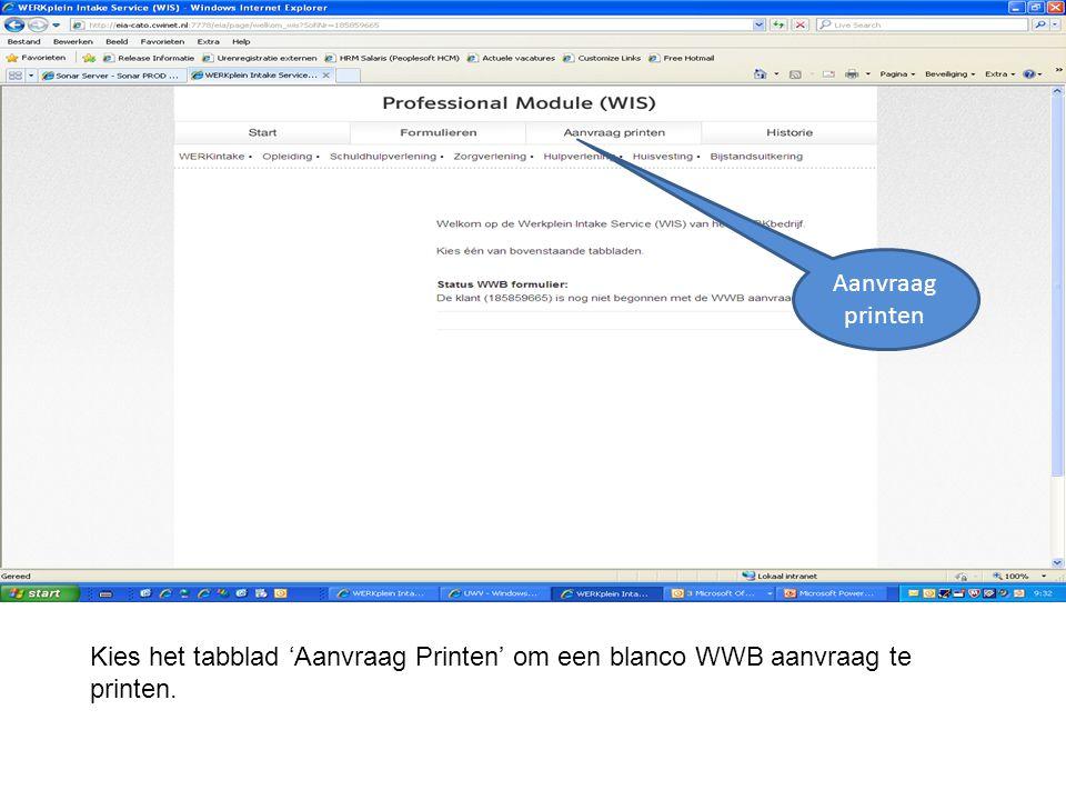 Aanvraag printen Kies het tabblad 'Aanvraag Printen' om een blanco WWB aanvraag te printen.