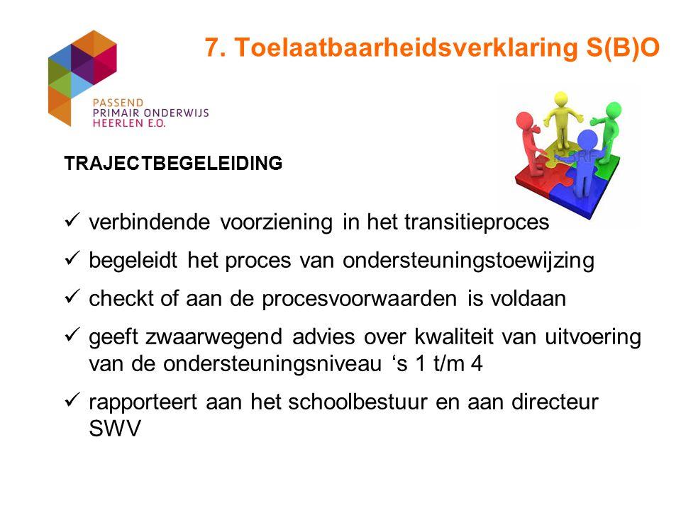 7. Toelaatbaarheidsverklaring S(B)O