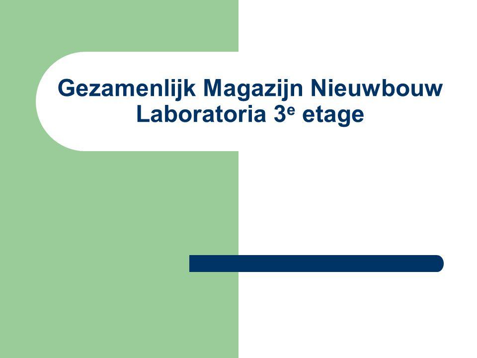 Gezamenlijk Magazijn Nieuwbouw Laboratoria 3e etage