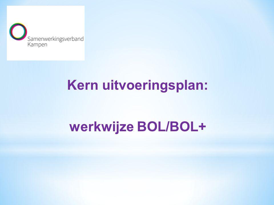 Kern uitvoeringsplan: werkwijze BOL/BOL+