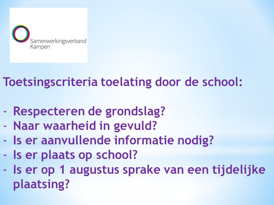 Toetsingscriteria toelating door de school: