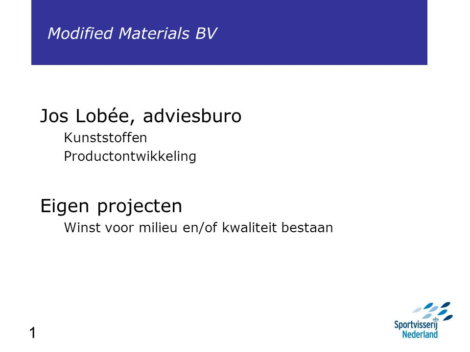 Jos Lobée, adviesburo Eigen projecten Modified Materials BV 1