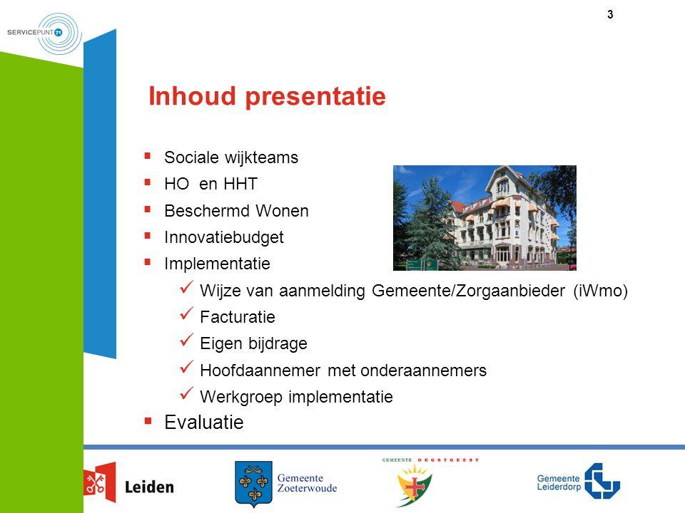 Inhoud presentatie Evaluatie Sociale wijkteams HO en HHT
