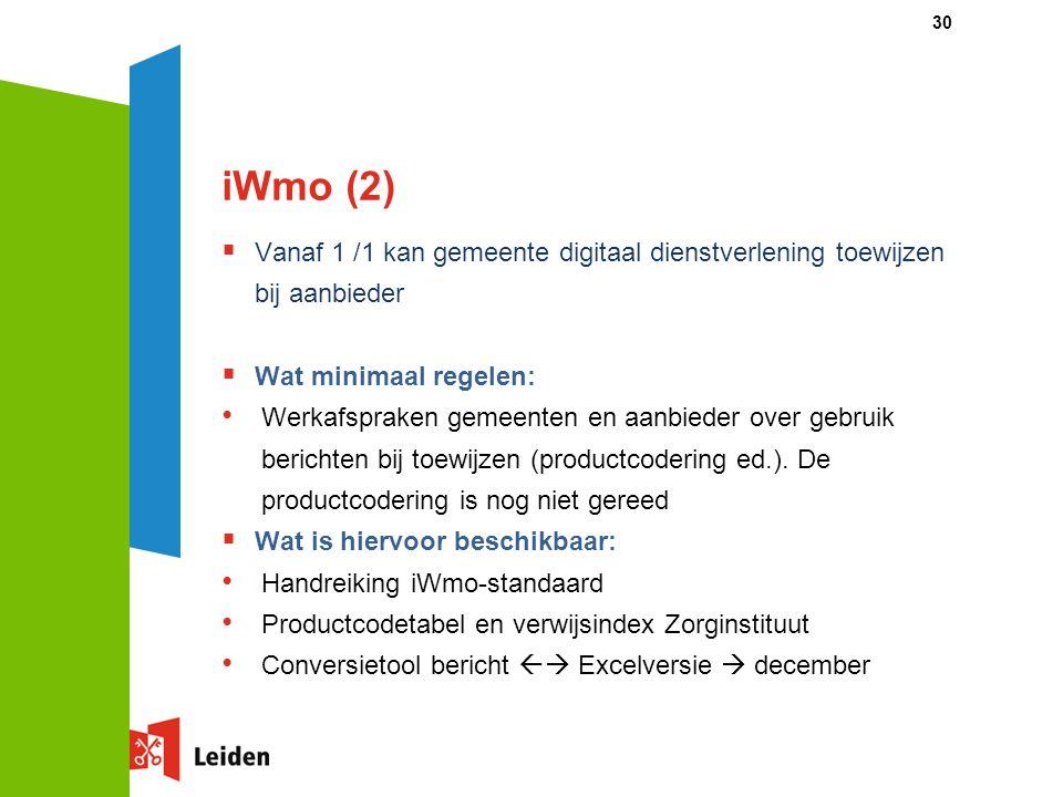 iWmo (2) Vanaf 1 /1 kan gemeente digitaal dienstverlening toewijzen bij aanbieder. Wat minimaal regelen: