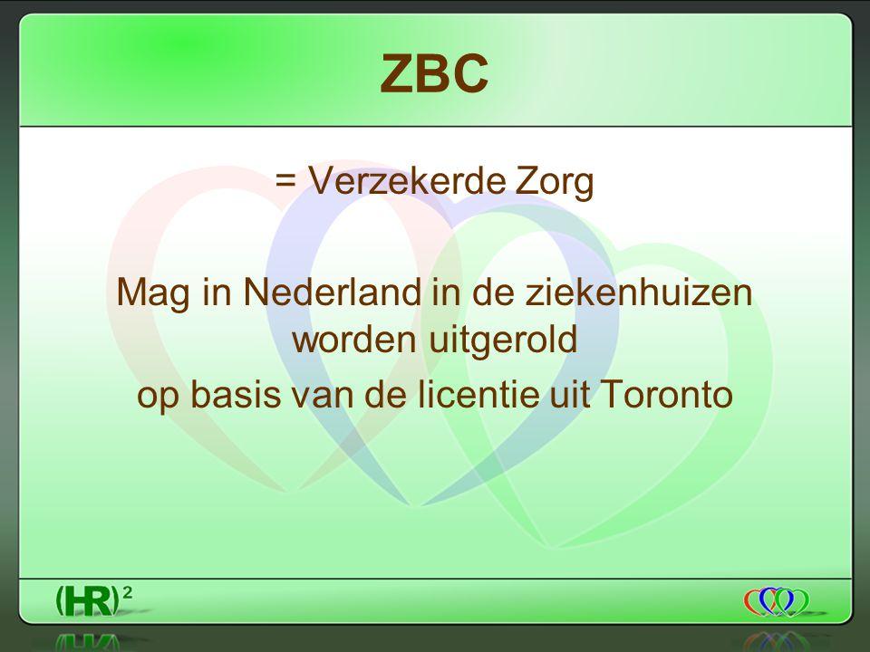 ZBC = Verzekerde Zorg Mag in Nederland in de ziekenhuizen worden uitgerold op basis van de licentie uit Toronto