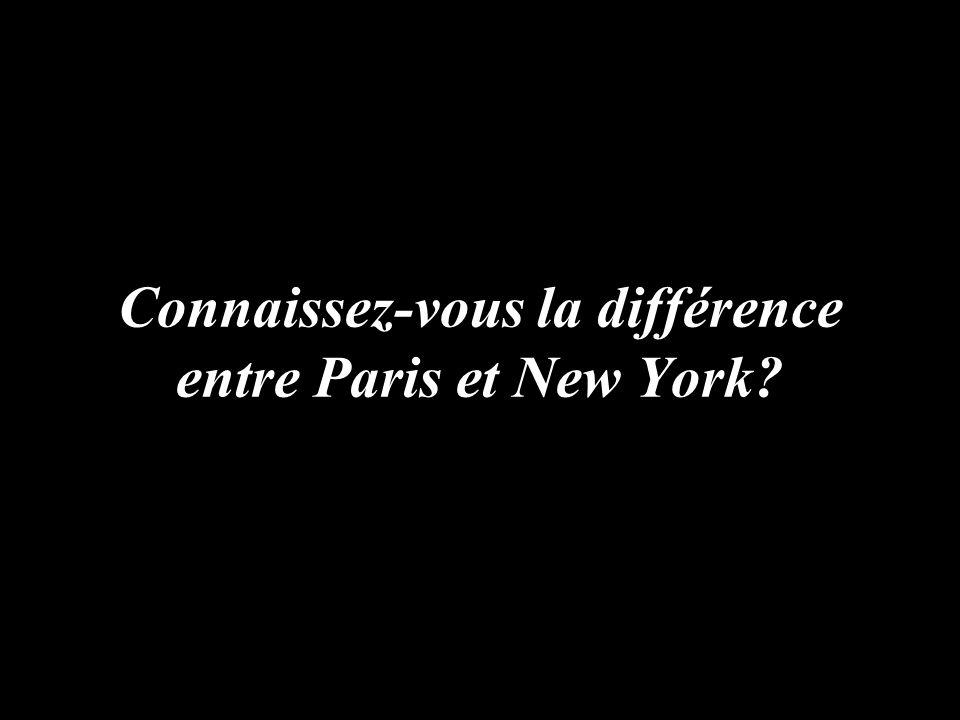 Connaissez-vous la différence entre Paris et New York