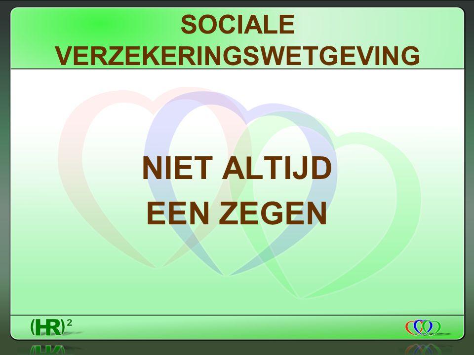 SOCIALE VERZEKERINGSWETGEVING