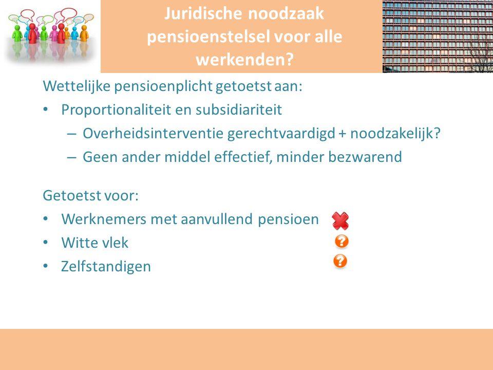 Juridische noodzaak pensioenstelsel voor alle werkenden