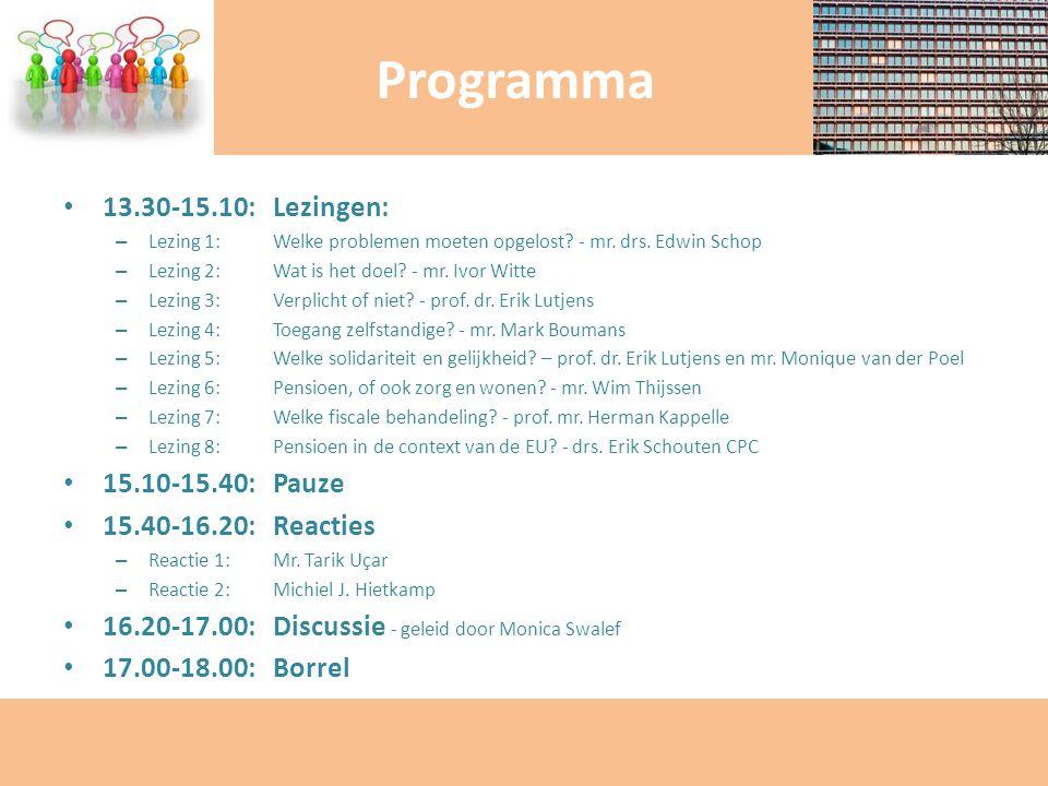 Programma 13.30-15.10: Lezingen: 15.10-15.40: Pauze