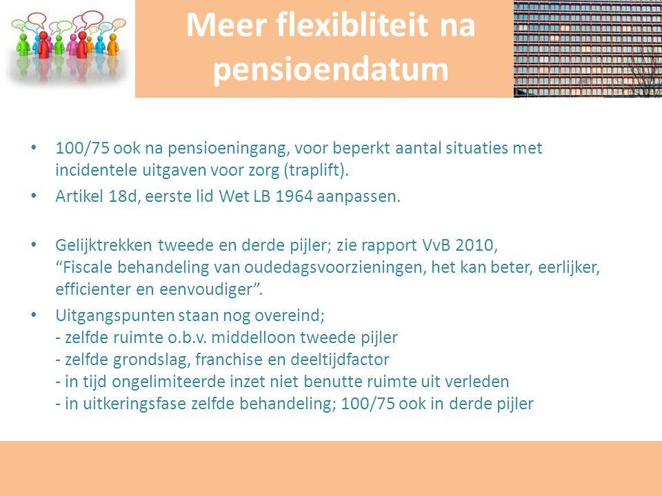 Meer flexibliteit na pensioendatum