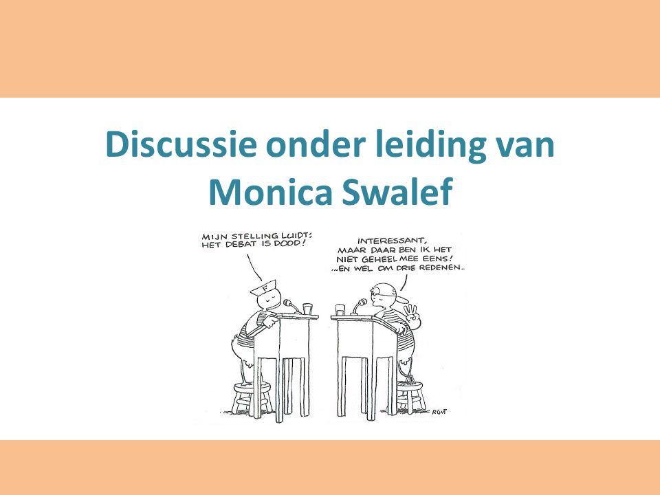 Discussie onder leiding van Monica Swalef