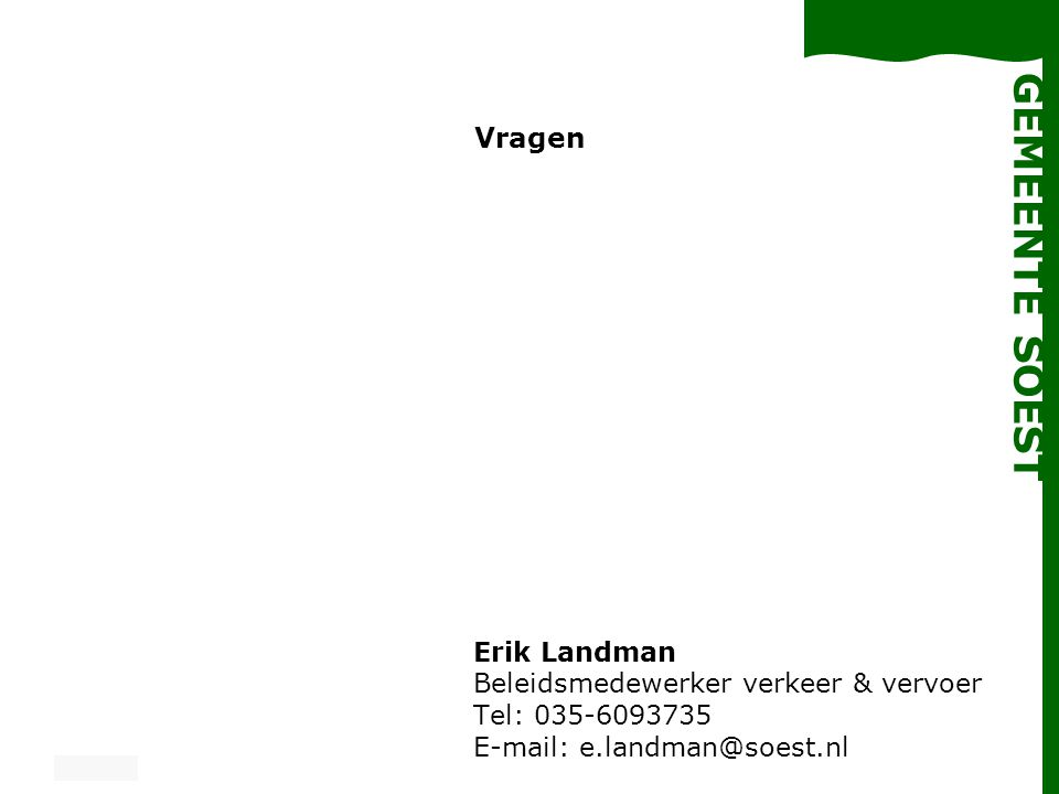 Vragen Erik Landman Beleidsmedewerker verkeer & vervoer