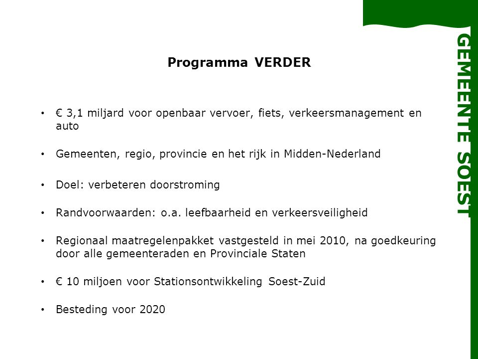 Programma VERDER € 3,1 miljard voor openbaar vervoer, fiets, verkeersmanagement en auto. Gemeenten, regio, provincie en het rijk in Midden-Nederland.