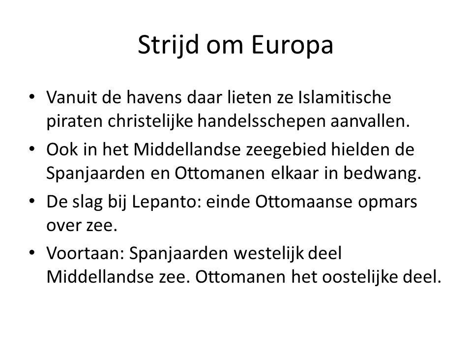 Strijd om Europa Vanuit de havens daar lieten ze Islamitische piraten christelijke handelsschepen aanvallen.