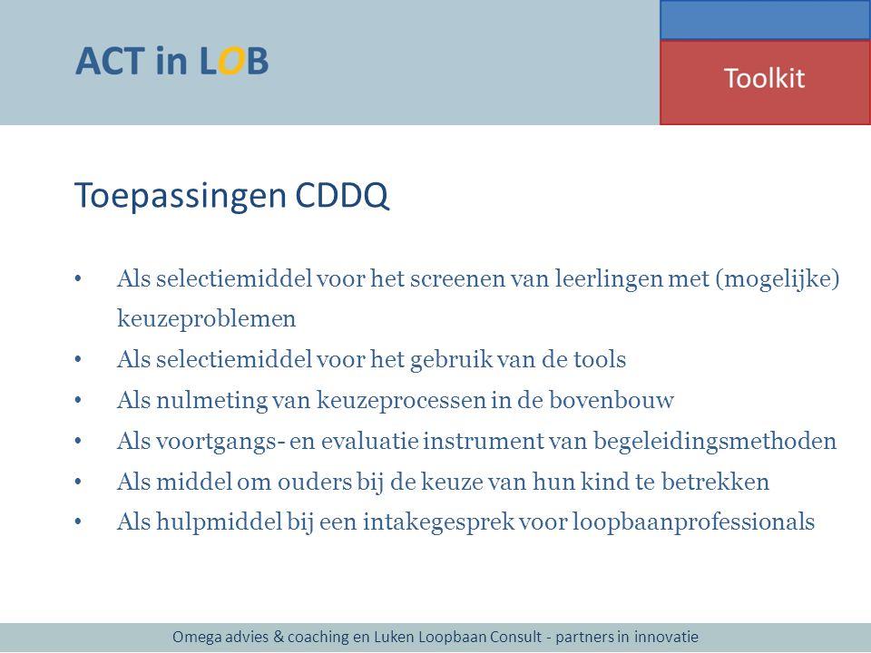 Toepassingen CDDQ Als selectiemiddel voor het screenen van leerlingen met (mogelijke) keuzeproblemen.