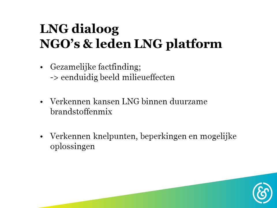 LNG dialoog NGO's & leden LNG platform
