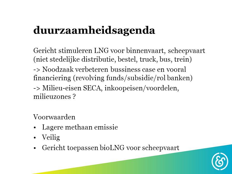 duurzaamheidsagenda Gericht stimuleren LNG voor binnenvaart, scheepvaart (niet stedelijke distributie, bestel, truck, bus, trein)