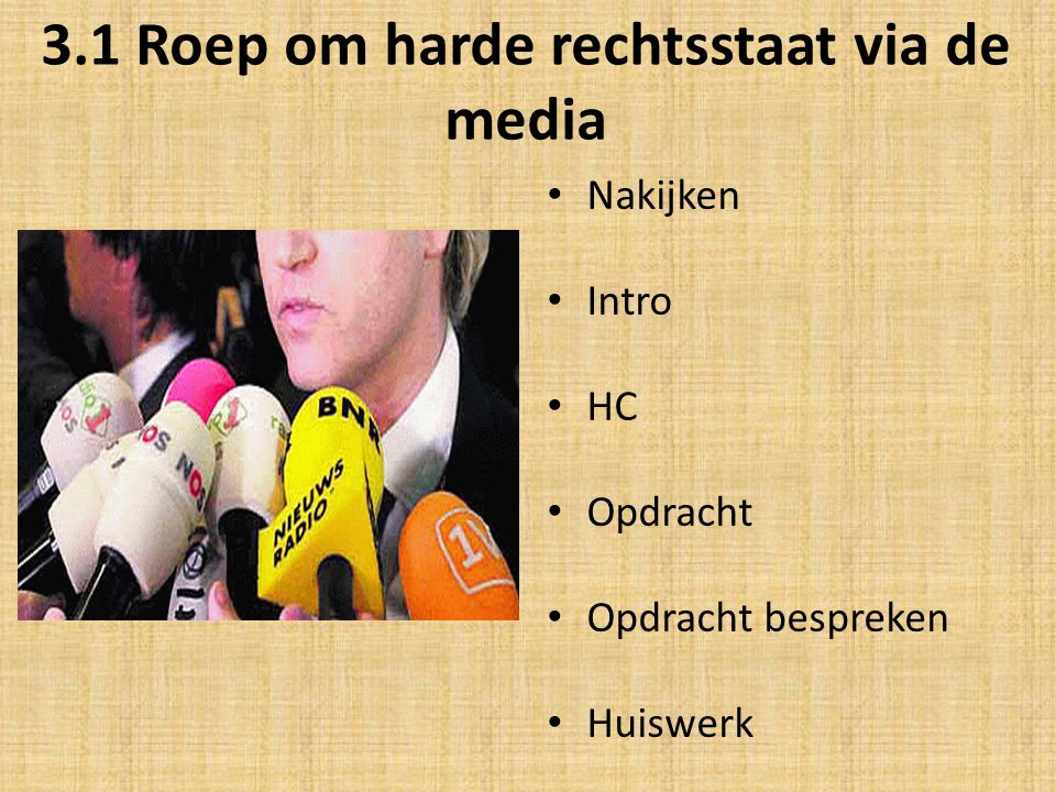 3.1 Roep om harde rechtsstaat via de media