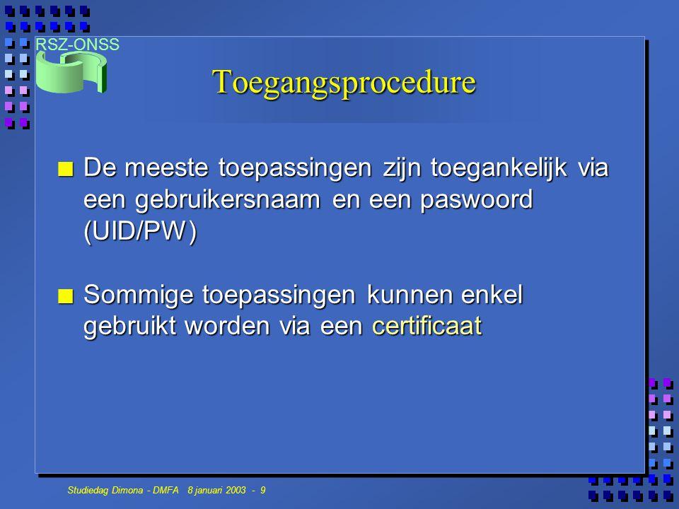 Toegangsprocedure De meeste toepassingen zijn toegankelijk via een gebruikersnaam en een paswoord (UID/PW)