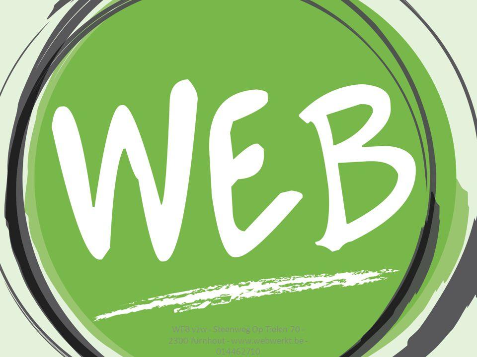 WEB vzw - Steenweg Op Tielen 70 - 2300 Turnhout - www. webwerkt