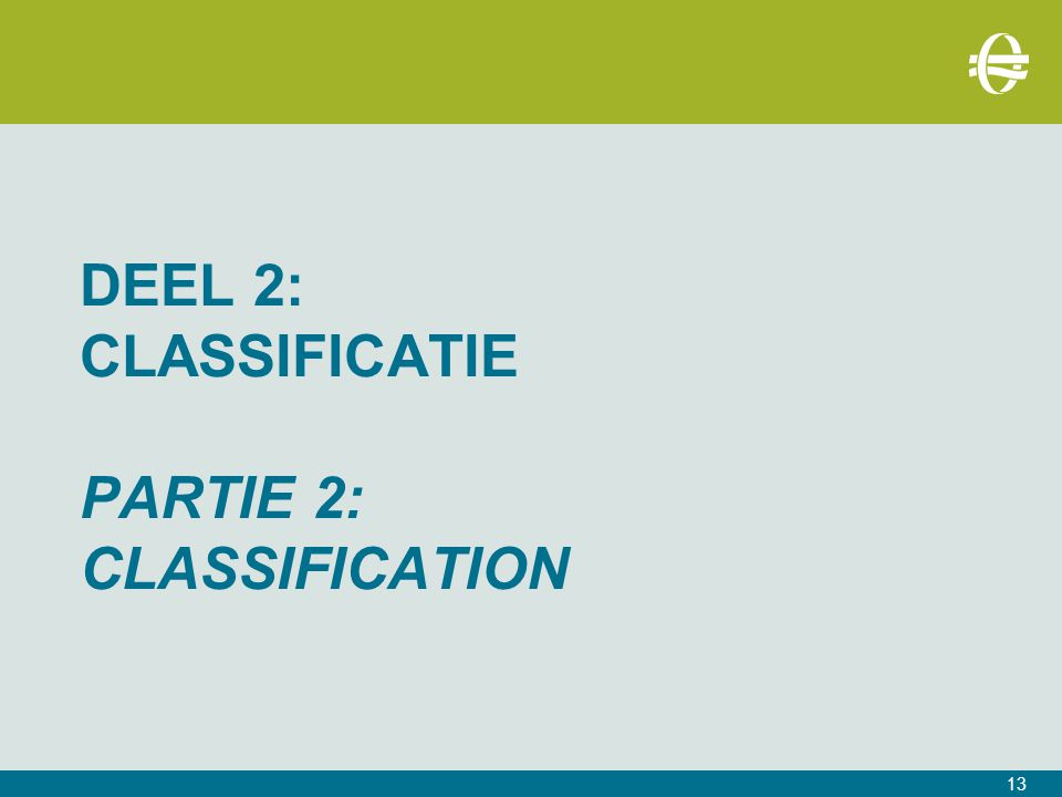 Deel 2: CLASSIFICATIE PARTIE 2: CLASSIFICATION