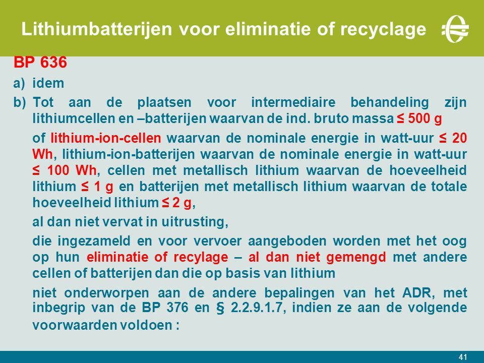 Lithiumbatterijen voor eliminatie of recyclage