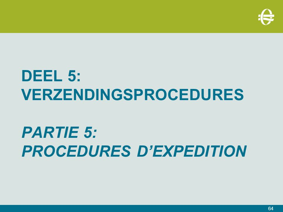DEEL 5: verzendingsprocedures PARTIE 5: PROCEDURES D'EXPEDITION