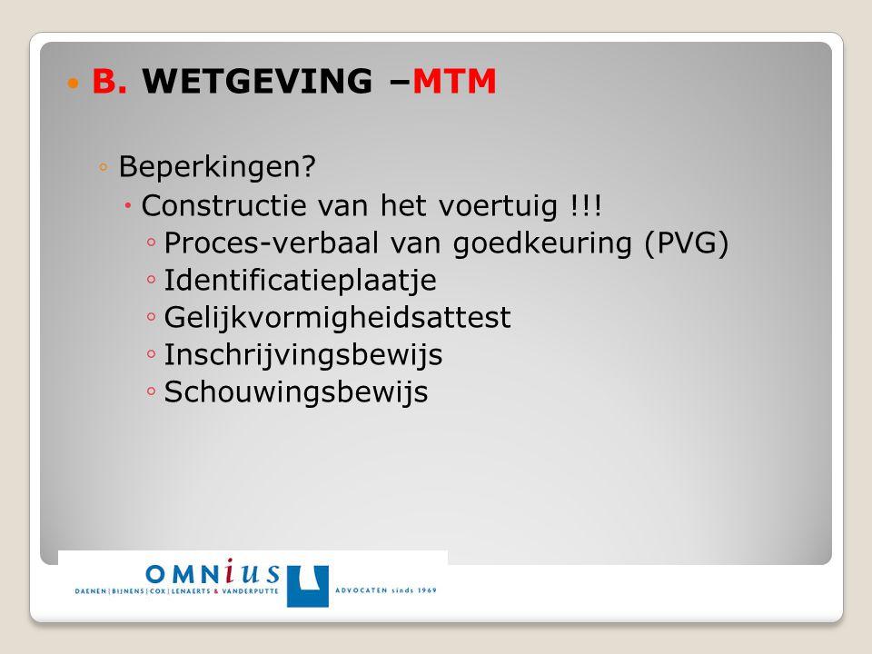 B. WETGEVING –MTM Beperkingen Constructie van het voertuig !!!