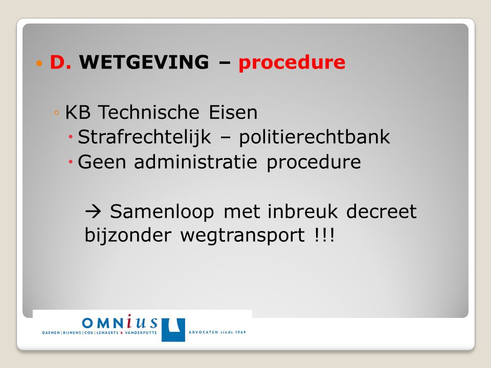 D. WETGEVING – procedure