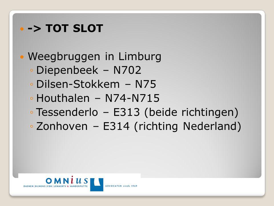 -> TOT SLOT Weegbruggen in Limburg. Diepenbeek – N702. Dilsen-Stokkem – N75. Houthalen – N74-N715.