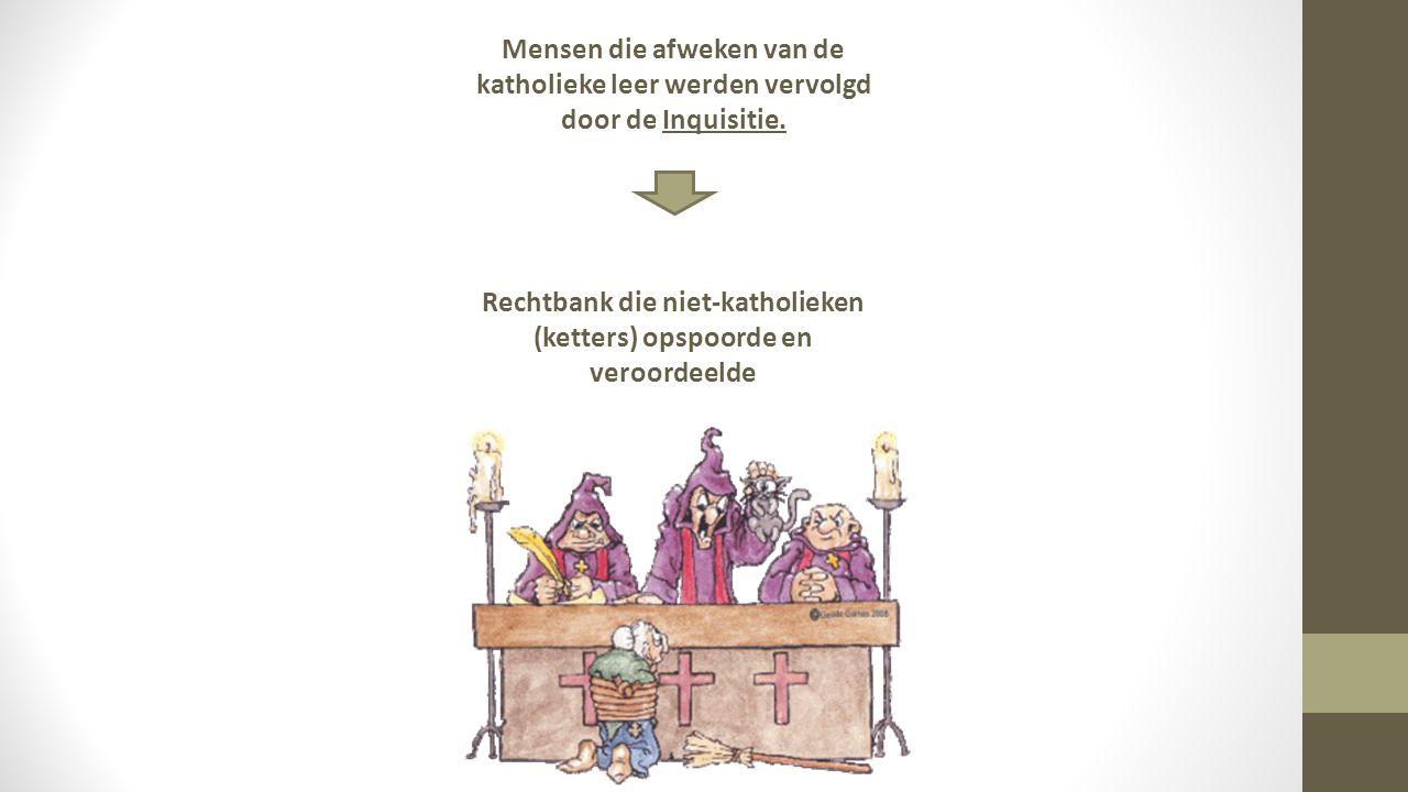 Rechtbank die niet-katholieken (ketters) opspoorde en veroordeelde