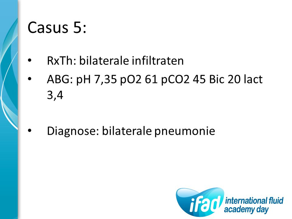 Casus 5: RxTh: bilaterale infiltraten