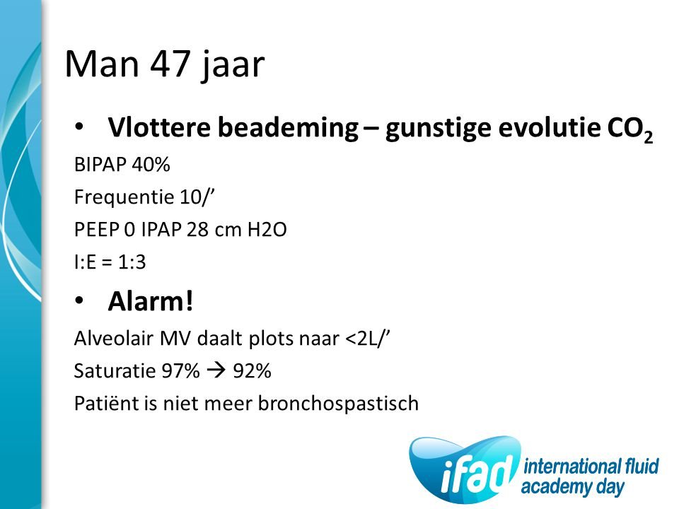 Man 47 jaar Vlottere beademing – gunstige evolutie CO2 Alarm!