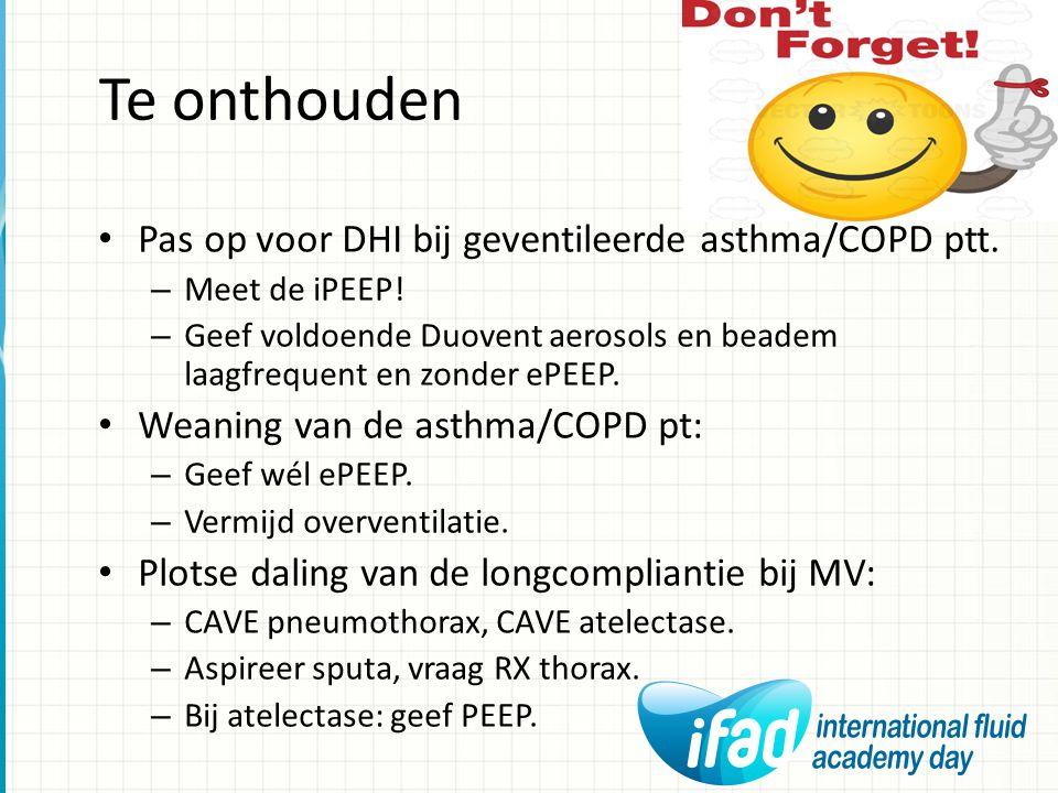 Te onthouden Pas op voor DHI bij geventileerde asthma/COPD ptt.