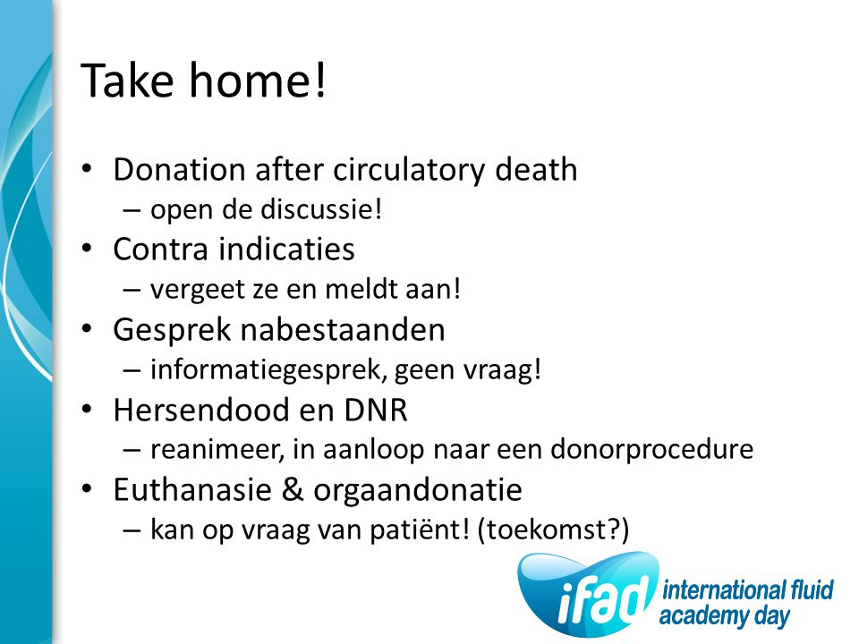 Take home! Donation after circulatory death Contra indicaties