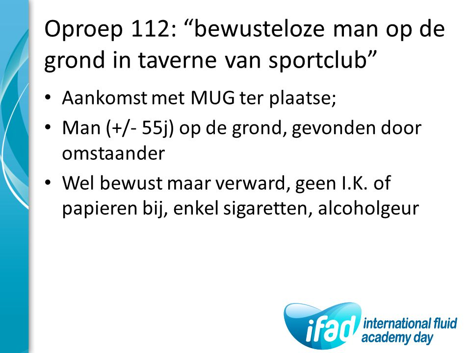 Oproep 112: bewusteloze man op de grond in taverne van sportclub