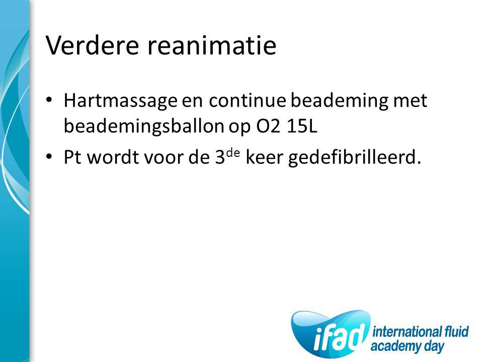 Verdere reanimatie Hartmassage en continue beademing met beademingsballon op O2 15L.