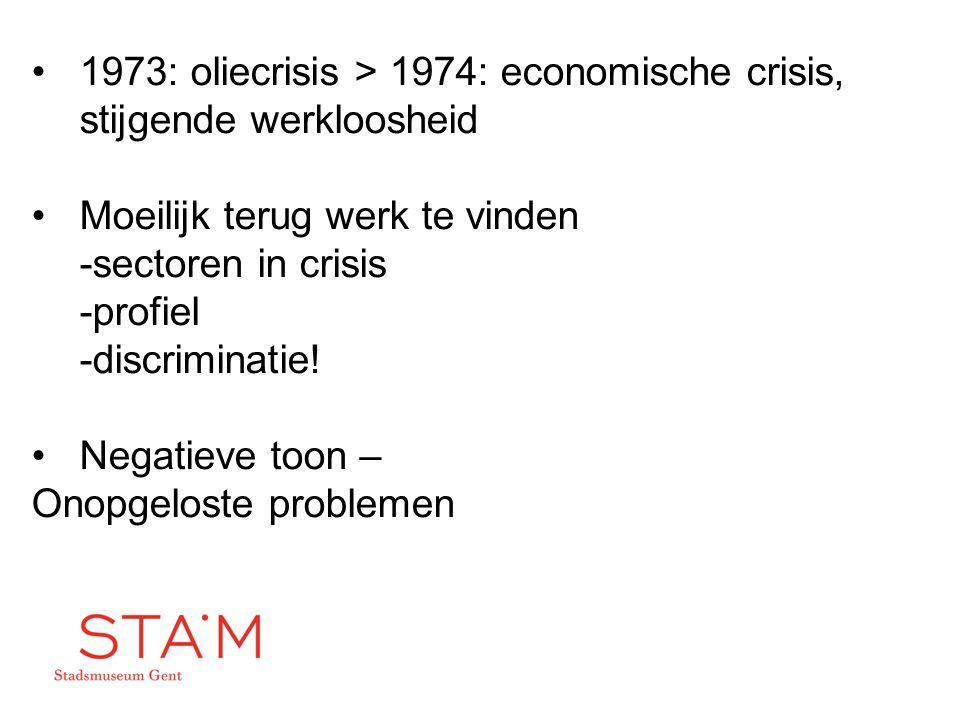 1973: oliecrisis > 1974: economische crisis, stijgende werkloosheid