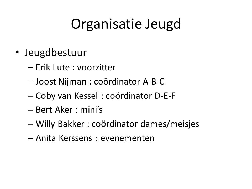 Organisatie Jeugd Jeugdbestuur Erik Lute : voorzitter