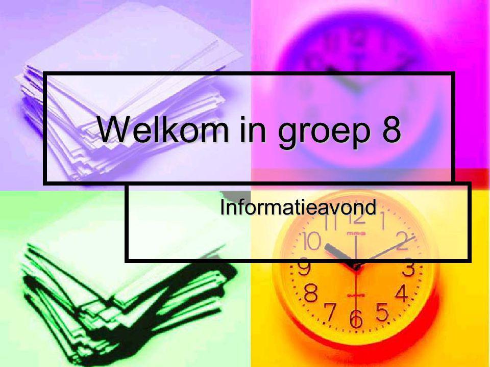 Welkom in groep 8 Informatieavond