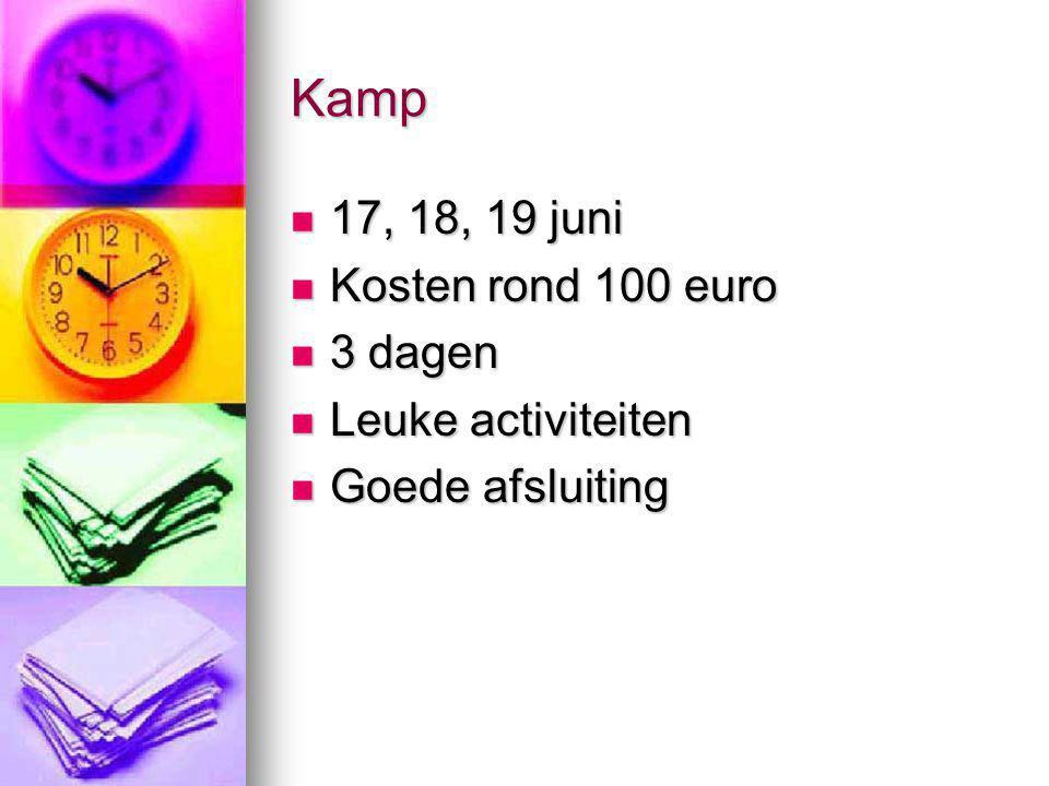 Kamp 17, 18, 19 juni Kosten rond 100 euro 3 dagen Leuke activiteiten
