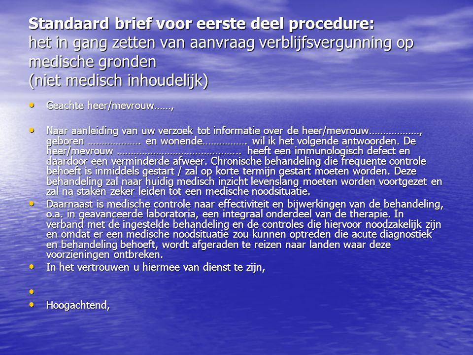 Standaard brief voor eerste deel procedure: het in gang zetten van aanvraag verblijfsvergunning op medische gronden (niet medisch inhoudelijk)