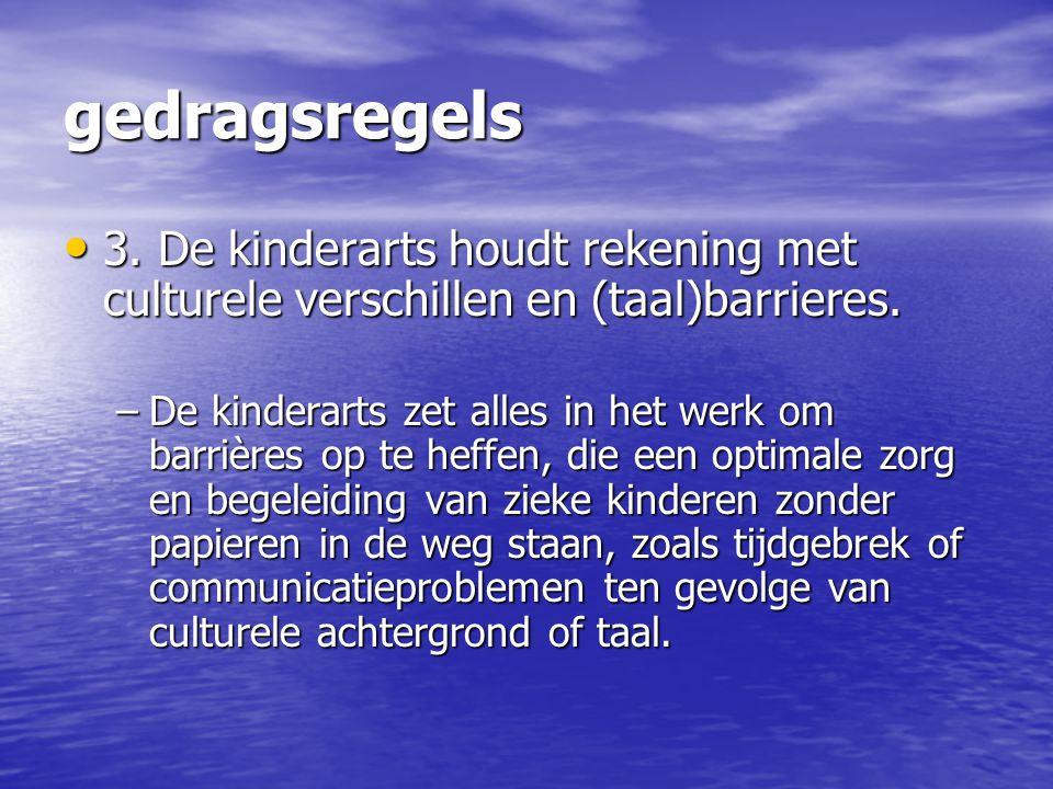 gedragsregels 3. De kinderarts houdt rekening met culturele verschillen en (taal)barrieres.