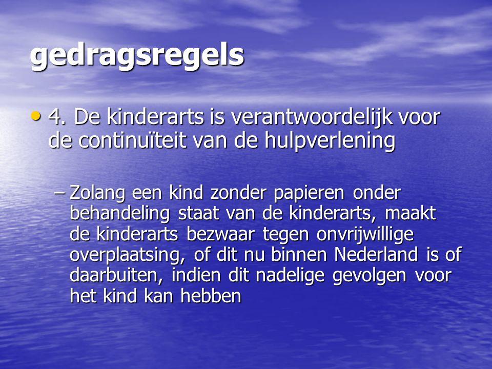 gedragsregels 4. De kinderarts is verantwoordelijk voor de continuïteit van de hulpverlening.