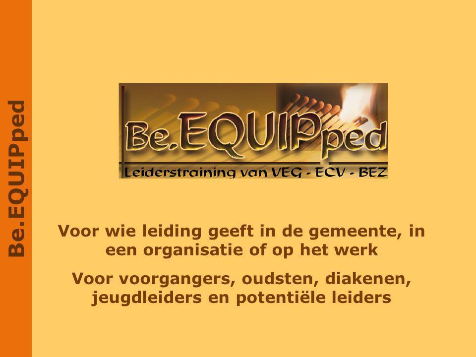 Be.EQUIPped Voor wie leiding geeft in de gemeente, in een organisatie of op het werk.