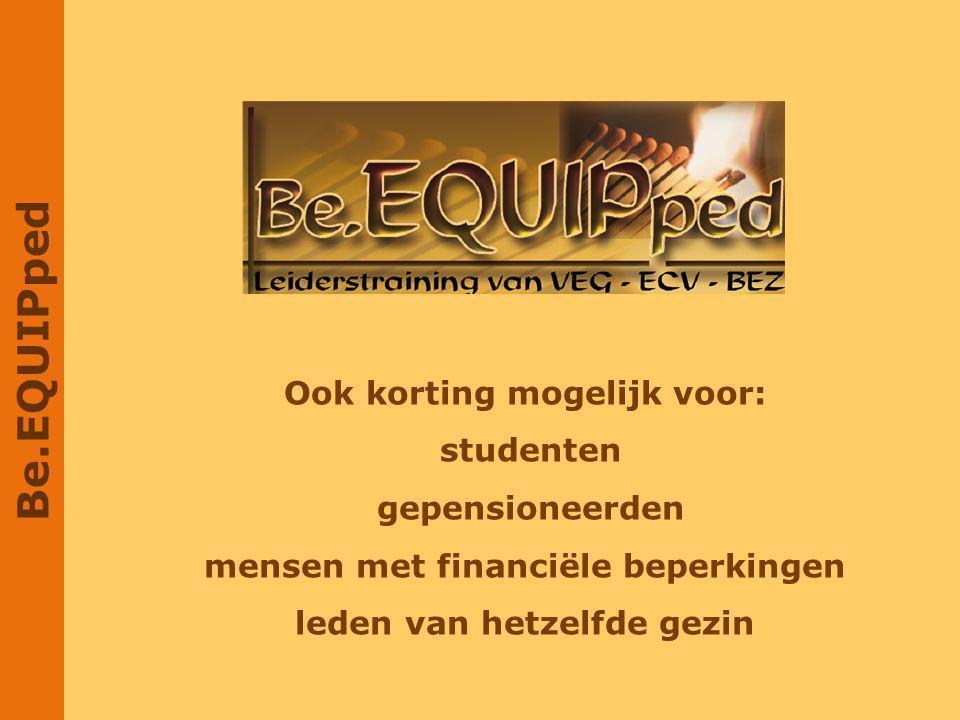 Be.EQUIPped Ook korting mogelijk voor: studenten gepensioneerden